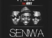 MP3: 1Fame - SeNiWa ft Nero X (Prod By WillIsBeatz)