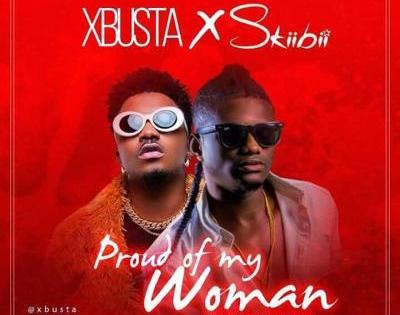 MP3: Xbusta X Skiibii - Proud Of My Woman