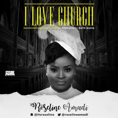 MP3: Roseline Amadi - I Love Church