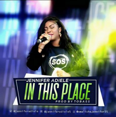 MP3: Jennifer Adiele - In This Place