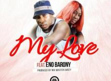 MP3: Flexclusive - My Love ft. ENo Barony