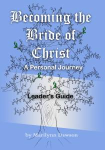 Becoming the Bride of Christ: A Personal Journey Leader's Guide