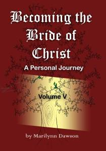 Becoming the Bride of Christ: A Personal Journey Volume Five