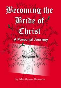 Becoming the Bride of Christ: A Personal Journey Volume Six