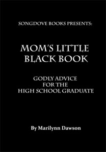 Mom's Little Black Book: Godly Advice for the High School Graduate