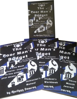 The Poor Man's Budget: 5 Week Course - Learning to Live Within Your Means
