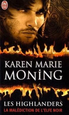 Les Highlanders, Tome 1 : La malédiction de l'Elfe Noir Par Karen Marie Moning