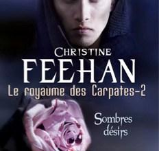 Photo of Le Royaume des Carpates – Tome 2 Sombres désirs De Christine Feehan