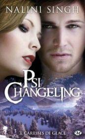 Psi-Changeling Tome 3 : Caresses de glace de Nalini Singh