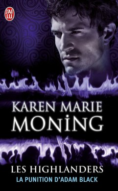 Highlanders, Tome 6 : La punition d'Adam Black de Karen Marie Moning