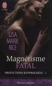 Magnétisme fatal - Lise Marie Rice