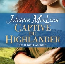 Photo de Le Highlander Tome 1 : Captive du Highlander de Julianne MacLean