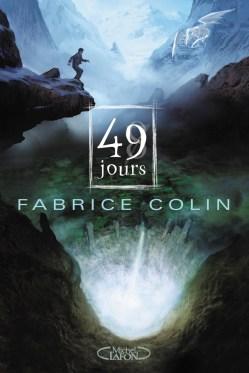 La dernière guerre, tome 1 : 49 jours de Fabrice Colin