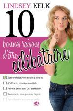 10 Bonnes Raisons d'être Célibataire de Lindsey Kelk