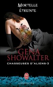 Chasseuses d'aliens Tome 3  : Mortelle étreinte de Gena Showalter