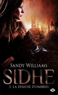 Sidhe Tome 1 : La diseuse d'Ombres de Sandy Williams