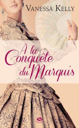 A la conquête du Marquis de Vanessa Kelly