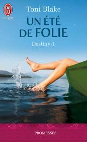 Destiny Tome 1 : Un été de folie de Toni BLAKE