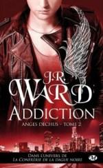 Les anges Déchus Tome 2 : Addiction de JR Ward
