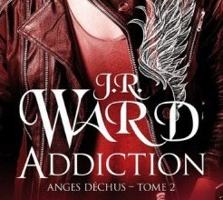 Photo de Anges Déchus Tome 2 : Addiction de J.R. WARD