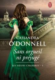La famille Chardrey – 1  Sans orgueil ni préjugé de Cassandra O'Donnel