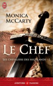 Les Chevaliers Des Highlands Tome 1 - Le Chef de Monica McCarty