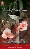 Les Highlanders du nouveau Monde Tome 1 - Sur Le Fil de L Epee de Pamela Clare