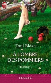 Destiny Tome 2- A L Ombre des Pommiers de Toni Blake