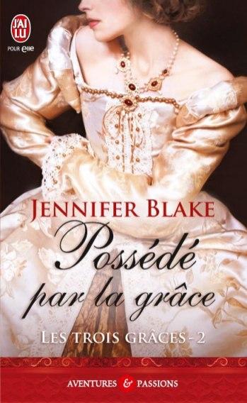 Les Trois Graces Tome 2 - Possede Par La Grace de Jennifer Blake(03-04-2012)