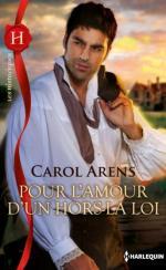 Pour l'Amour d'un Hors La Loi de Carol Arens