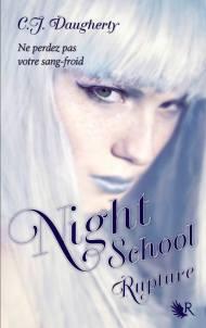 Night School Tome 3 : Rupture