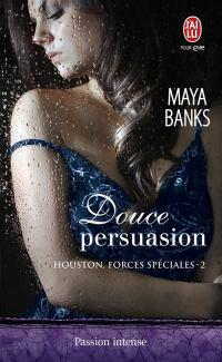 Houston Force Spéciale Tome 2 : Douce Persuasion