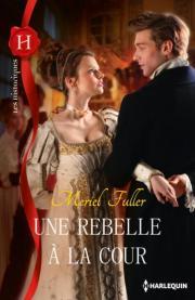 Une rebelle à la cour - Meriel Fuller