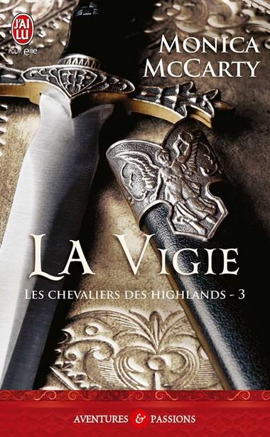 Le Chevalier des Highlands Tome 3 - La Vigie de Monica McCarty