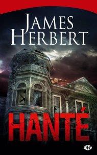 Hanté / La Conspiration des Fantômes de James Herbert