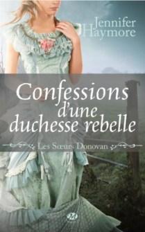 Confession d'une duchesse rebelle - Les Soeurs Donovan - Tome 2 de Jennifer HAYMORE