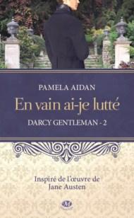 Darcy Gentleman #2 En vain ai-je lutté Pamela Aidan