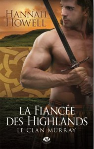 La Fiançée des Highlands -Le Clan Murray - Tome 3 de Hannah HOWELL