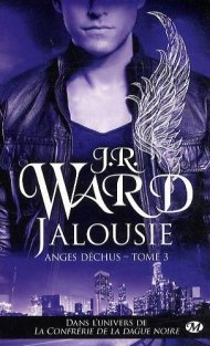 Anges Déchus Tome 3 : Jalousie de J.R. WARD