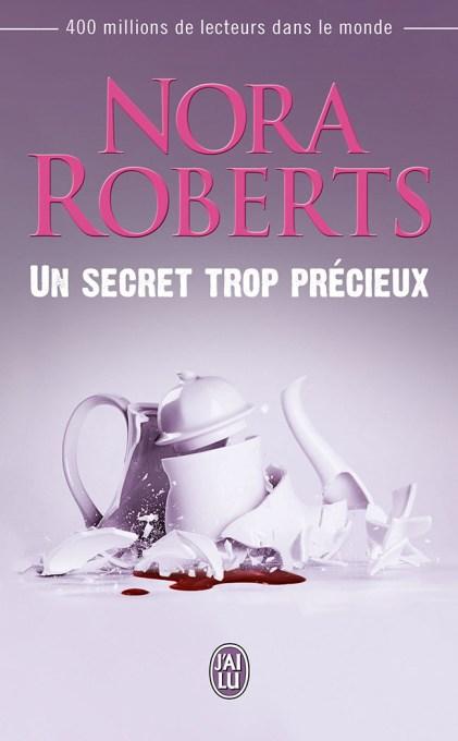 Un Secret Trop Precieux de Nora Roberts