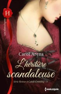 L Heritiere Scandaleuse de Carol Arens
