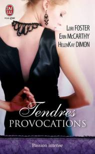 Tendres Provocations - Lori Foster - Erin McCarthy- HelenKay Dimon