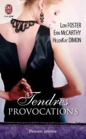 Tendres Provocations - Lori Foster - Erin McCarthy- HelenKay Dimon