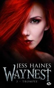Waynest Tome 3 :  Trompée de Jess Haines