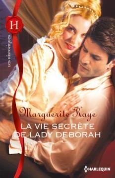 La vie secrète de Lady Deborah de Marguerite Kaye