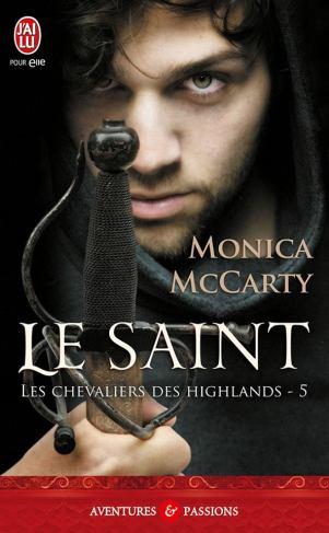 Les Chevaliers des Highlands T5 - Le Saint de Monica McCarty