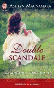 Les Gentlemen Seducteurs T1 - Double Scandale