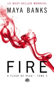A Fleur de Peau 3 - Fire de Maya Banks