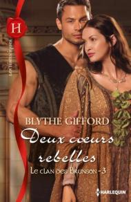 Deux coeurs rebelles de Blythe Gifford