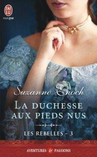 Les Rebelles Tome 3 La Duchesse Aux Pieds Nus de Suzanne Enoch